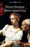 Morte improvvisa / Alvaro Enrigue; traduzione di Irina Bajini