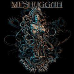 "Meshuggah - ""The Violent Sleep Of Reason"" Review - World Of Metal"