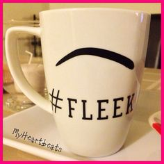 Eyebrows on Fleek Coffee Mug by MyHeartbeats on Etsy, $8.50
