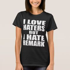Haters Quote T-Shirt