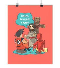 Poster, posteres, quadro evangelico, cristão, gospel, goku, chapolin, chapolim, humor, presente pra crente.