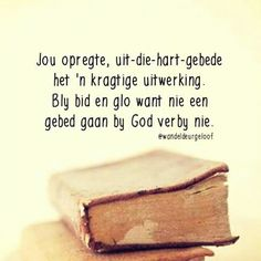 Uplifting Christian Quotes, Lessons Learned In Life Quotes, My Redeemer Lives, Bible Qoutes, Jesus Quotes, Afrikaanse Quotes, Goeie Nag, Proverbs Quotes, Lord Is My Shepherd
