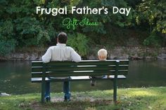 save on fathers day gifts Frugal Fathers Day Gift Ideas