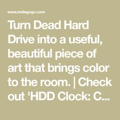Turn Dead Hard Drive into a useful, beautiful piece of art that brings color to the room. | Check out 'HDD Clock: Cool CLOCK from Hard drive' on Indiegogo.