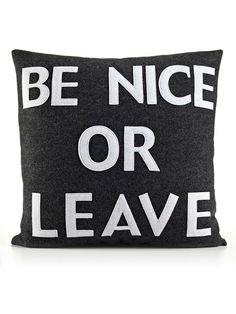 Alexandra Ferguson - Be Nice Or Leave 22x22 Pillow