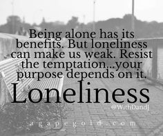 #Loneliness #Purpose #Determination #MentalToughness #YouCanAndYouWill #IAmAWarrior http://www.agapegold.com