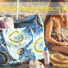 Oversized Beach Bag Tutorial (easy peasy and has a waterproof inside pocket)