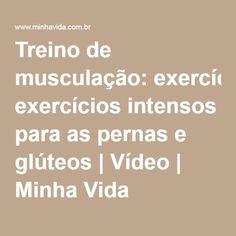 Treino de musculação: exercícios intensos para as pernas e glúteos | Vídeo | Minha Vida