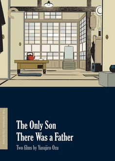 The Only Son/There Was a Father: Two Films by Yasujiro Ozu - The Criterion Collection