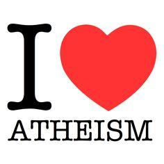 I LOVE atheism