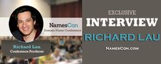 Exclusive Interview with Richard Lau aka Co-Founder of NamesCon.com