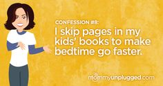 Confession #8: I skip pages in my kids' books to make bedtime go faster.
