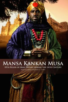 AFRICAN KINGS by International Photographer James C. Lewis | Mansa Kankan Musa (1280 – 1337) more commonly known as Mansa Musa was the tenth Mansa, which translates as
