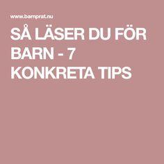 SÅ LÄSER DU FÖR BARN - 7 KONKRETA TIPS
