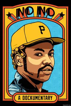 'No No', A Documentary About Legendary Pittsburgh Pirates Pitcher Dock Ellis, Who Threw a No-Hitter on LSD Dock Ellis