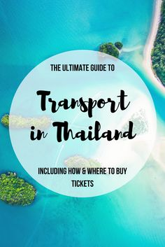 How to get around Thailand. The full guide to overnight trains, local buses, taxis, motos and more, including how and where to book!