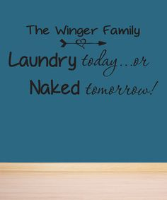 Look what I found on #zulily! 'Laundry Today' Personalized Decal #zulilyfinds
