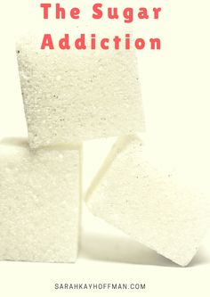 The Sugar Addiction sarahkayhoffman.com