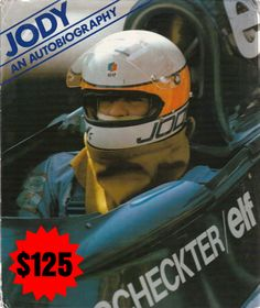 Jody An Autobiography. Hardcover – July 1976.  Rare book Autographed by Jody Scheckter.  Price $125