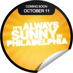 ORIGINALS BY ITALIA's It's Always Sunny in Philadelphia Season 8 Coming Soon Sticker | GetGlue