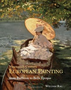 Nineteenth-Century European Painting: From Barbizon to Belle Époque by William Rau