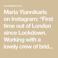 """Maria Yiannikaris on Instagram: """"First time out of London since Lockdown. Working with a lovely crew of bridal professionals on a shoot. . . #workandplay"""" Time Out, Mirror Mirror, First Time, Just For You, Scene, London, Couture, Bridal, Instagram"""
