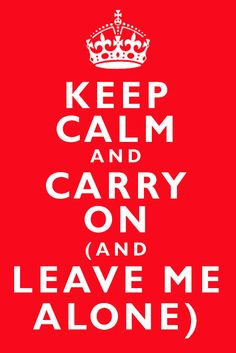 Keep Calm and Carry On and Leave Me Alone - Greg Ferro