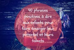 40 positive sentences to bring out children's talents - - Positive Mantras, Positive Attitude, Education Positive, Kids Education, Parenting Advice, Kids And Parenting, Montessori, French Language Lessons, Leader In Me