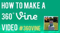 How to Make a 360 Degrees Vine Video #360vine