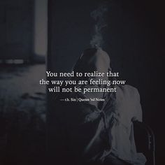You need to realize that the way you are feeling now will not be permanent  r.h. Sin via (http://ift.tt/2iUsSbH)