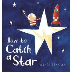 'How to Catch a Star' tells the tale of a little boy who wishes he could have a star of his own to share his adventures with. He decides he's going to catch his own star but discovers they've all disappeared in the morning, so he spends the day waiting & waiting until sunset when they start to appear once more. He sets out to catch one, but does he succeed? This is a book full of imagination & endless possibilities, with beautiful illustrations too!