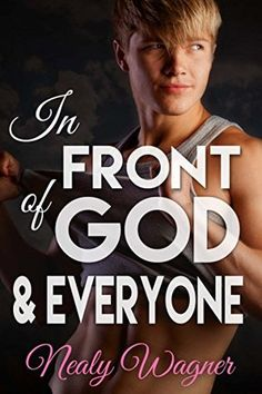In Front of God and Everyone (Pay it Forward Series, Book #1) -- Nealy Wagner