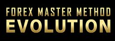 FOREX MASTER METHOD EVOLUTION REVIEW & DISCOUNT