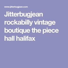 Jitterbugjean rockabilly vintage boutique the piece hall halifax