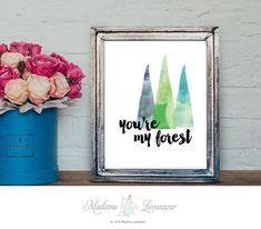 printable art you're my forest watercolor art print abstract art DIY art print valentine