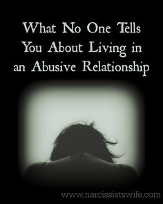 What No One Tells You About Living in an Abusive Relationship. Narcissist. Psychopath. Sociopath. Abuser. What do these words make you think of?