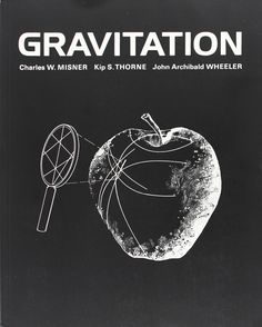 Gravitation / [by] Charles W. Misner, Kip S. Thorne [and] John Archibald Wheeler
