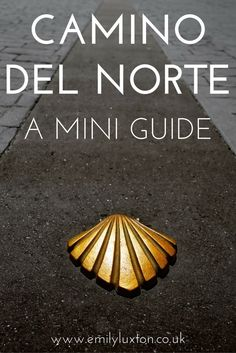 An Introduction to the Camino del Norte. Mini guide and highlights of the northern route of the Camino de Santiago in Spain. This coastal route makes a great alternative to the more popular and overcrowded French Route.