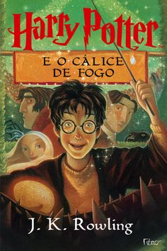 Harry Potter e o Cálice de Fogo – Harry Potter and the Gobet of Fire - J.K. Rowling