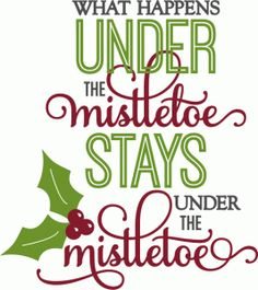 Silhouette Design Store - View Design what happens under the mistletoe - phrase Christmas Vinyl, Christmas Quotes, Christmas Pictures, Christmas Shirts, Christmas Projects, Christmas Ideas, Cute Christmas Sayings, Christmas Recipes, Christmas 2019
