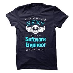 I Hate Being Sexy I Am A Software Engineer T-Shirts, Hoodies. SHOPPING NOW ==► https://www.sunfrog.com/LifeStyle/I-Hate-Being-Sexy-I-Am-A-Software-Engineer-44339419-Guys.html?id=41382