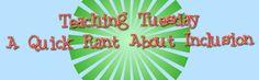 Teaching Tuesday: Inclusion |TripleZmom, not Supermom