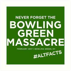 Bowling Green Massacre - never forget