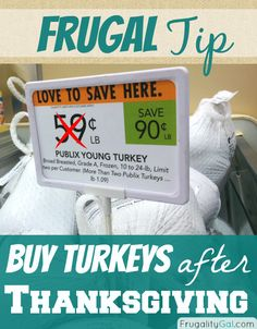 frugal tip: save money on meat by purchasing turkey after thanksgiving. You'll be able to get super low prices around $0.49/lb, depending on your area. | via www.frugalitygal.com