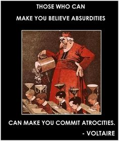 Those who can make you believe absurdities can make you commit atrocities - Voltaire. VOTE FOR BERNIE! #FeeltheBern