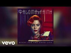Paloma Faith - Ready for the Good Life (Official Audio) - YouTube