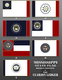 My 7 Entries To The Clarion Ledger Mississippi State Flag Design Contest Mississippi Flag Flag Design State Flags