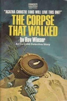 "1975 WINNER FOR BEST PAPERBACK ORIGINAL: ""The Corpse That Walked""  ***  Roy Winsor"