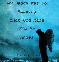 My Daddy Was So Amazing That God Made Him An Angel