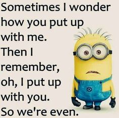 Positive Quotes : QUOTATION - Image : As the quote says - Description Quotes about Minions Top 370 Funny Quotes With Pictures Sayings 48 Funny Minion Memes, Minions Quotes, Minion Humor, Funny Humor, Minion Love Quotes, Minions Pics, Minions Friends, Minion Pictures, Hilarious Jokes
